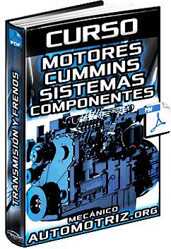 Curso: Motores Cummins ISC e ISB - Sistemas, Transmisión, Ejes, Diferenciales y Frenos