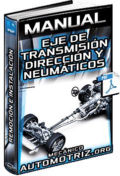 Manual de Eje de Transmisión, Dirección y Neumáticos - Remoción e Instalación