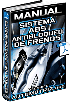 Manual: Sistema ABS Antibloqueo de Frenos - Estructura, Control y Funcionamiento