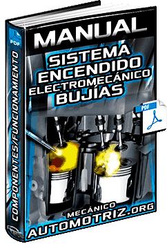 Manual: Sistema de Encendido Electromecánico - Batería, Bobina, Distribuidor y Bujías