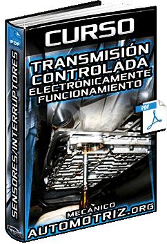 Curso de Transmisión Controlada Electrónicamente – Mecanismos y Función