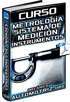 Curso: Metrología - Sistema de Medición, Conversiones de Unidades e Instrumentos