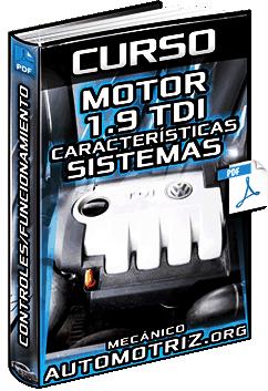 Curso de Motor 1.9 TDI – Características, Sistemas, Controles y Funcionamiento