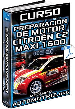 Curso: Preparación de Motor de Citroën C2 Maxi 1600 – Modificaciones, Mejoras y Ajustes