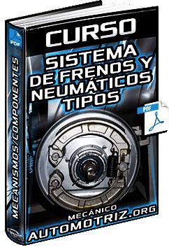 Curso: Sistema de Frenos y Neumáticos – Tipos, Mecanismos, Componentes y Funciones