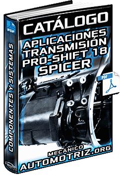 Catálogo: Aplicaciones de la Transmisión Pro-Shift 18 Spicer – Componentes