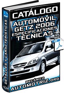 Catálogo de Automóvil Hyundai Getz 2006 - Especificaciones Técnicas