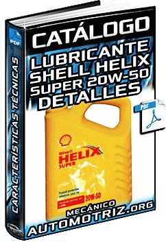 Catálogo de Lubricante Shell Helix Super 20W-50 – Propiedades y Especificaciones