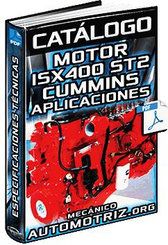 Catálogo de Motor ISX400 ST2 Cummins – Especificaciones y Aplicaciones