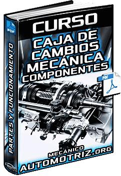 Caja de Cambios Mecánica - Estructura, Componentes y Funcionamiento