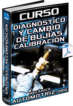 Curso de Diagnóstico y Cambio de Bujías - Solución de Problemas y Calibración