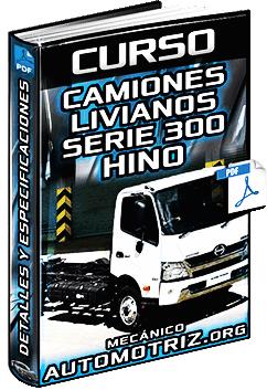 Curso de Camiones Livianos Serie 300 Hino - Especificaciones y Componentes