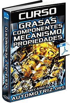 Curso de Grasas - Componentes, Aditivos, Mecanismo, Propiedades y Tipos