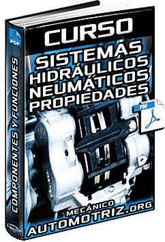 Curso: Sistemas Hidráulicos y Neumáticos - Propiedades, Presión, Flujos y Cilindros