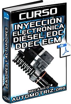 Curso de Inyección Electrónica Diésel – EDC, DDEC, Sensores, ECM y Actuadores