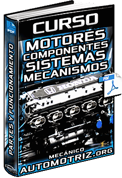 Curso de Motores - Configuraciones, Sistemas, Componentes y Mecanismos