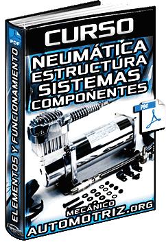 Curso: Neumática - Estructura, Sistemas, Componentes, Motores y Funcionamiento