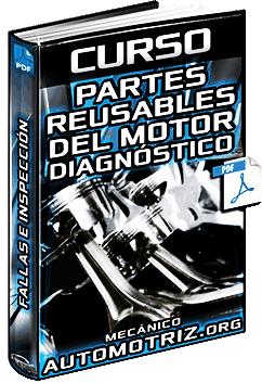 Curso de Partes Reusables del Motor – Fallas, Causas, Diagnóstico e Inspección