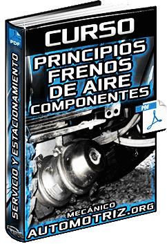 Curso de Principios de Frenos de Aire - Componentes, Operación y Aplicación