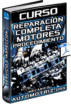 Curso de Reparación Completa del Motor – Procedimiento de Desmontaje e Inspección