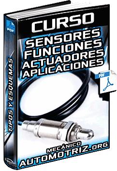 Curso de Sensores - Funciones, Tipos, Control, Clasificación y Aplicaciones