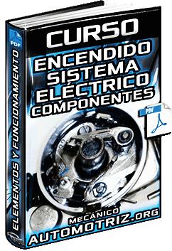 Curso: Sistema de Encendido - Partes, Elementos Eléctricos y Funcionamiento