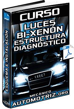 Curso de Luces Bi-Xenón - Estructura, Regulación, Instalación y Diagnóstico