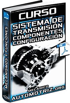 Curso: Sistema de Transmisión - Embrague, Caja de Cambios y Convertidor de Torque