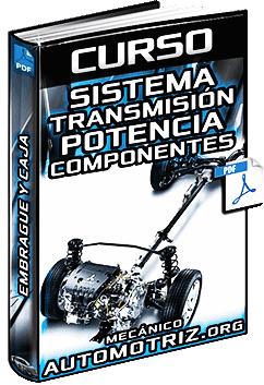 Curso de Sistema de Transmisión de Potencia - Embrague y Caja de Cambios