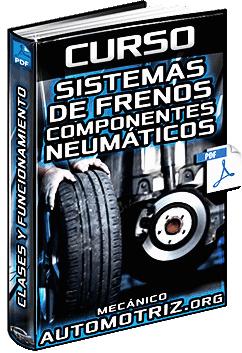 Curso de Sistemas de Frenos y Neumáticos - Tipos, Componentes y Funcionamiento