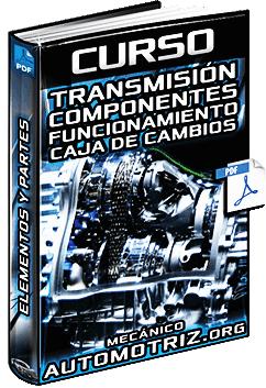 Curso: Sistemas de Transmisión y Caja de Cambios - Componentes y Funcionamiento