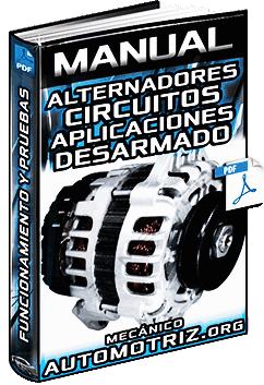 Manual de Alternadores - Circuitos, Aplicaciones, Desarmado y Pruebas