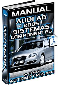 Manual de Audi A6 '05 - Carrocería, Motor, Transmisión, Tren de Rodaje y Sistemas