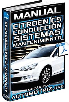 Manual de Citroen C5 - Conducción, Sistemas, Mantenimiento y Características