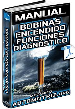 Manual: Bobinas de Encendido – Funciones, Diagnóstico y Localización de Averías