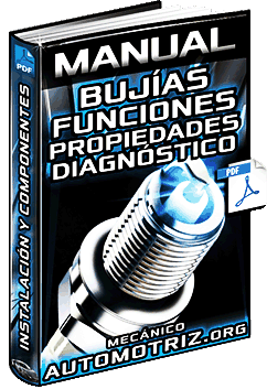 Manual de Bujías - Funciones, Instalación, Propiedades, Componentes y Diagnóstico