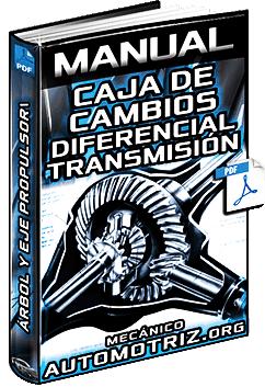 Manual de Caja de Cambios, Diferencial, Árbol de Transmisión y Eje Propulsor