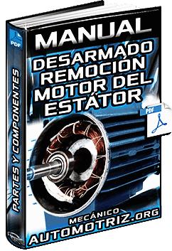 Manual de Remoción del Motor del Estátor - Desarmado de Componentes
