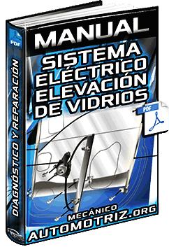 Manual de Diagnóstico y Reparación del Sistema Eléctrico de Elevación de Vidrios