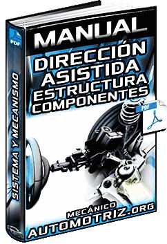 Manual de Dirección Asistida Hidráulica y Eléctrica - Componentes y Mecanismo