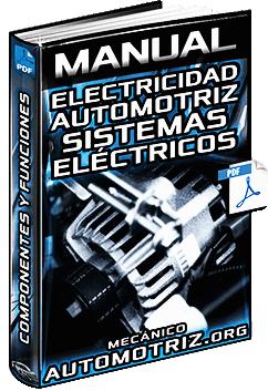 Manual de Electricidad Automotriz - Sistemas, Batería, Luces, Relés y Motor