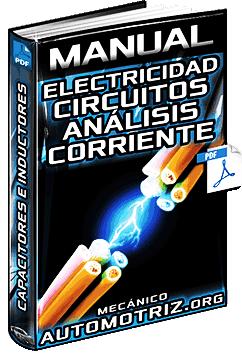 Manual: Electricidad – Circuitos, Análisis, Capacitores, Inductores y Corriente