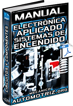 Manual: Electrónica Aplicada en Sistemas de Encendido – Circuitos Electrónicos