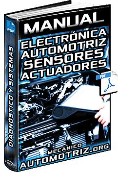 Manual de Electrónica Automotriz - Sensores, Actuadores y Sistemas