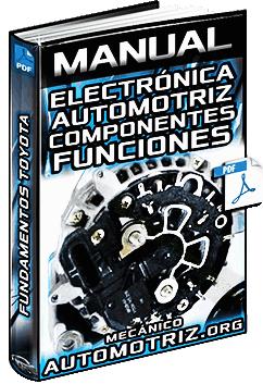 Manual de Electrónica Automotriz - Dispositivos, Componentes y Funciones