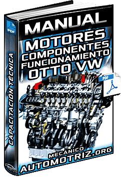 Manual: Motores - Componentes, Función, Ciclos, Funcionamiento y Motor Otto VW