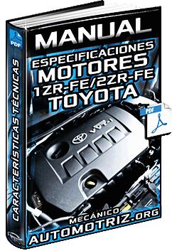 Manual de Especificaciones Técnicas de Motores 1ZR-FE y 2ZR-FE Toyota