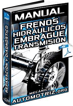 Manual de Frenos Hidráulicos, Embrague y Transmisión – Reparación y Diagnóstico
