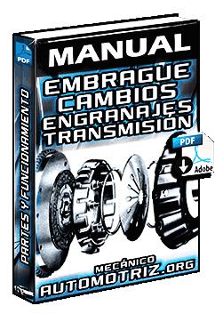 Manual de Funcionamiento del Embrague - Cambios, Engranajes y Diferencial