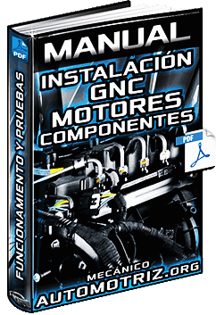 Manual de Instalación de GNC en Motores - Componentes, Circuitos y Pruebas